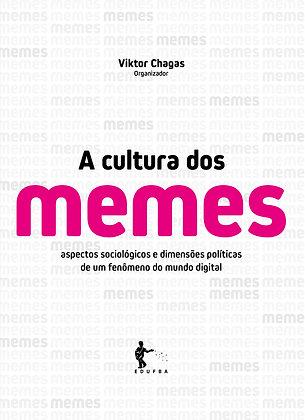 A cultura dos memes: aspectos sociológicos e dimensões políticas de um