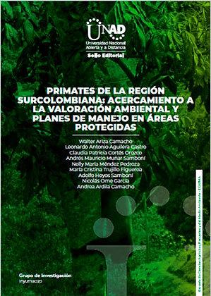 Primates de la región surcolombiana: acercamiento a la valoración ambiental y