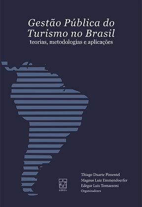 Gestão Pública do Turismo no Brasil - Teorias, Metodologias e Aplicações