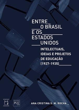 Entre o Brasil e os Estados Unidos: intelectuais, ideias e projetos de educação