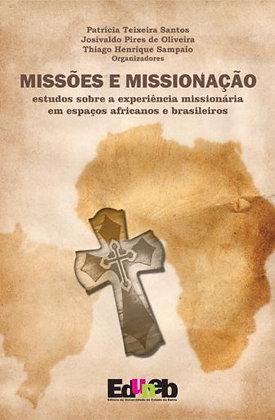 Missões e Missionação: Estudos sobre a Experiência Missionária em espaços