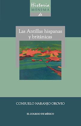 HISTORIA MINIMA DE LAS ANTILLAS HISPANAS Y BRITANICAS