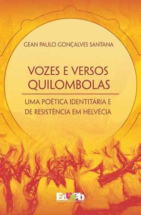 Vozes e Versos Quilombolas uma poética Identitária e de Resistência em Helvècia