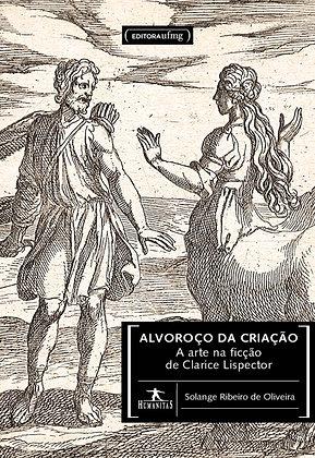 Alvoroço da criação - A arte na ficção de Clarice Lispector