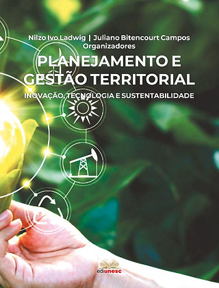 Planejamento e gestão territorial: inovação, tecnologia e sustentabilidade