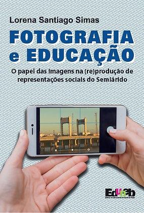 Fotografia e educação: o papel das imagens na (re)produção de representações