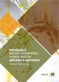 Introdução à revisão sistemática e meta-análise aplicadas à agricultura