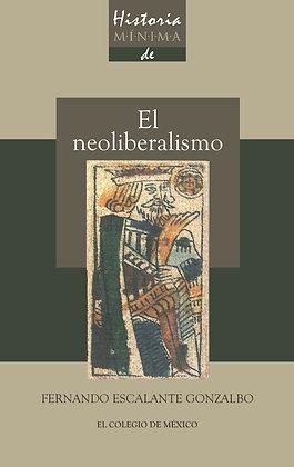 HISTORIA MINIMA DEL NEOLIBERALISMO