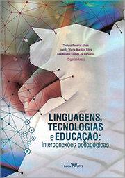Linguagens, tecnologias e educação: interconexões pedagógicas