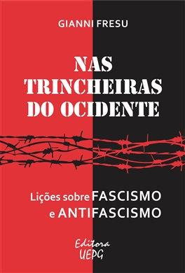 NAS TRINCHEIRAS DO OCIDENTE: lições sobre fascismo e antifascismo