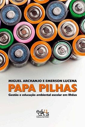 Papa pilhas: gestão e educação ambiental escolar em Ilhéus
