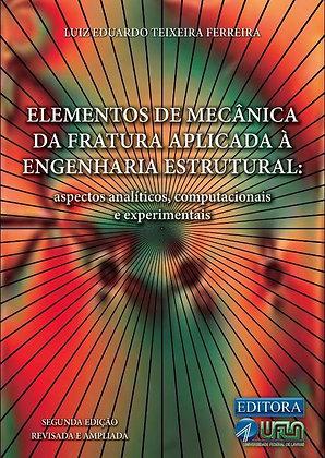 Elementos de mecânica da fratura aplicada à engenharia estrutural