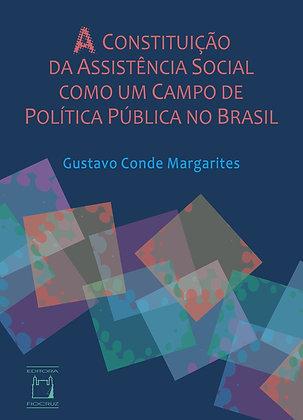 Constituição da Assistência Social como um Campo de Política Pública no Brasil