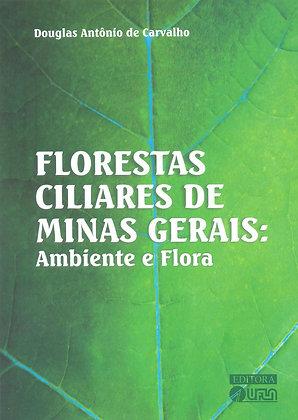 Florestas Ciliares de Minas Gerais: Ambiente e Flora