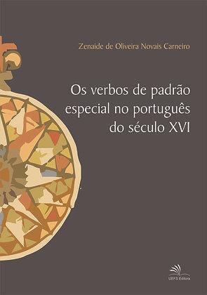 VERBOS DE PADRAO ESPECIAL NO PORTUGUES DO SECULO XVI, OS