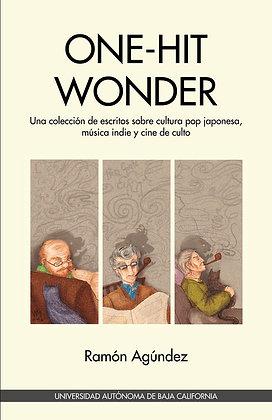 ONE-HIT WONDER. Una colección de escritos sobre cultura pop japonesa, música