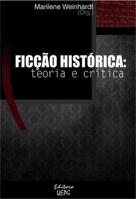 FICÇÃO HISTÓRICA: teoria e crítica