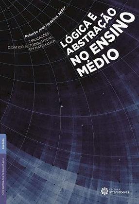 Implicações didático-metodológicas em matemática lógica e abstração no