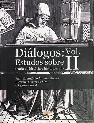 Diálogos: Estudos sobre teoria da história e historiografia - vol. II