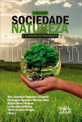 A relação sociedade-natureza e o ensino de geografia