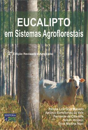 Eucalipto em Sistemas Agroflorestais – 2º Edição Revisada e Ampliada
