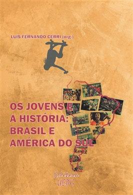 OS JOVENS E A HISTÓRIA: Brasil e América do Sul