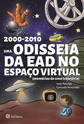 2000-2010 uma odisseia da EaD no espaço virtual (memórias de uma trajetória)