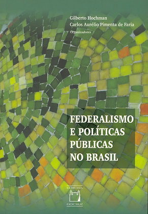 Federalismo e Políticas Públicas no Brasil