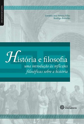História e filosofia uma introdução às reflexões filosóficas sobre a história