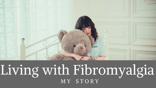 Living with Fibromyalgia: My Story