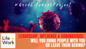 Leadership, Influence & Coronavirus: will you bring people with you or leave them behind?