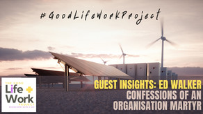 Guest Insights: Level 5 leadership confessions of an Organisation Martyr