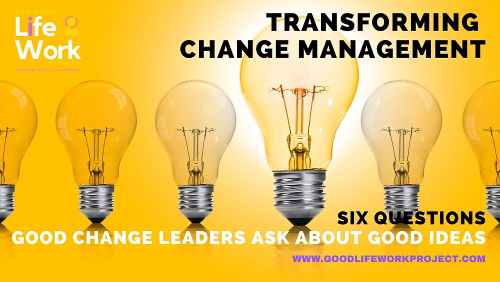questions change leaders ask about good ideas