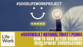 How to have Better Business Development Conversations #GoodWalk