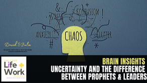 Brain Insights: Uncertainty, Matt Hancock and the difference between prophets and leaders