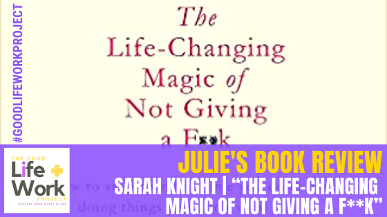 "Sarah Knight | ""The Life-Changing  Magic of Not Giving a F**K"""