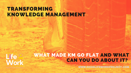 What Made Knowledge Management go flat?