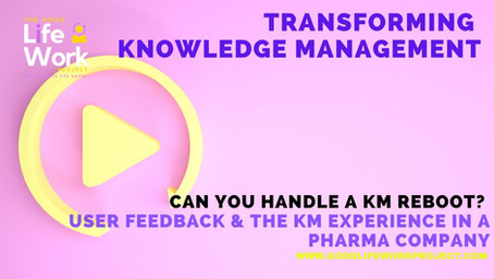 Can you handle a KM reboot? User feedback & the KM experience in a pharma company