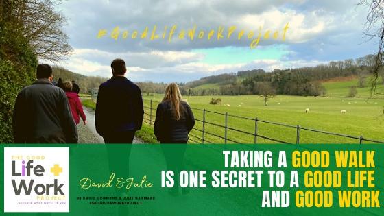 Good Walk AND secrets of Good life
