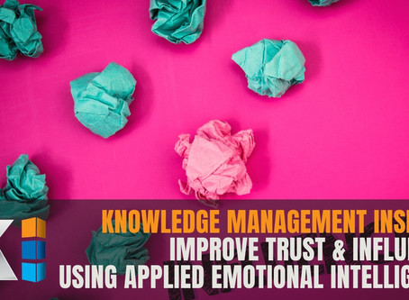 Knowledge Management Insights | Improve trust & influence using applied Emotional Intelligence