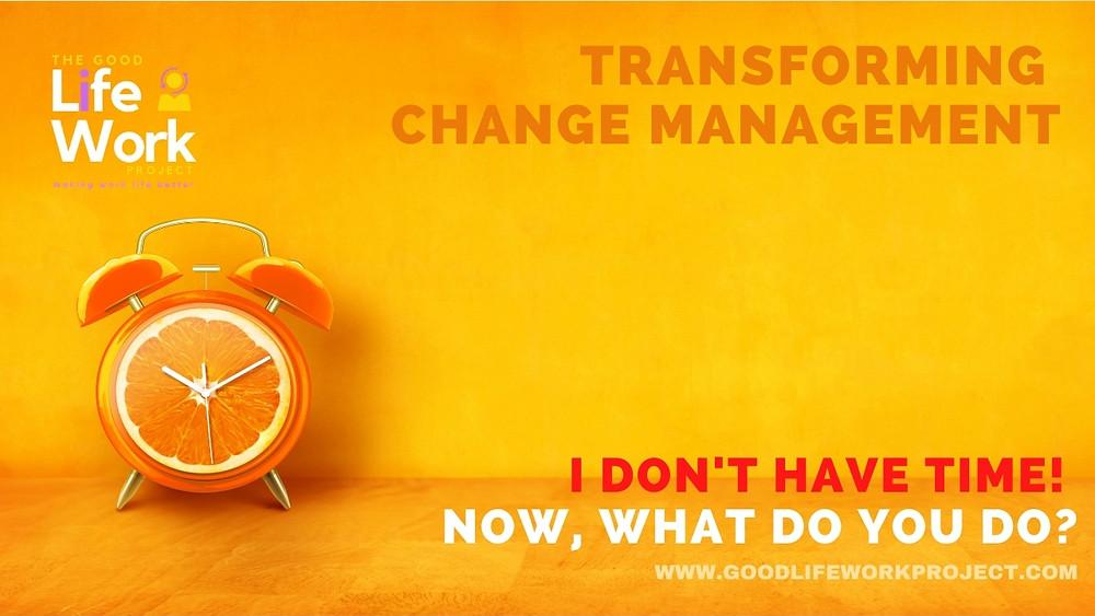 Change management I don't have time.jpg