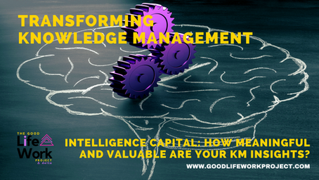 Intelligence Capital: How meaningful and valuable are your KM insights?