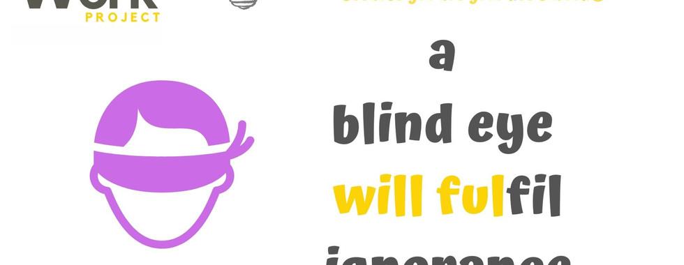 Do you turn a blind eye?