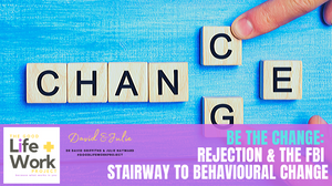 Change Management AND FBI Stairway to behavioural change