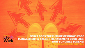 What does the future of Knowledge Management & Talent Management look like; Non-Fungible Tokens!