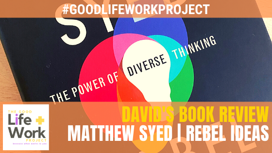 Book Review Matthew Syed's Rebel Ideas