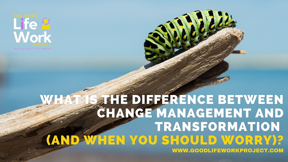The difference between change management and transformation
