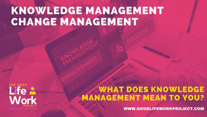 What does Knowledge Management mean to you?