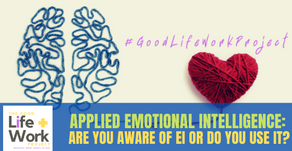 Applied Emotional Intelligence: are you aware of EI or do you apply it?