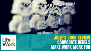 Rebel – Be the change | A Review of Corporate Rebels: Make Work More Fun